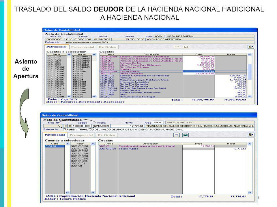 TRASLADO DEL SALDO DEUDOR DE LA HACIENDA NACIONAL HADICIONAL A HACIENDA NACIONAL Asiento de Apertura 6