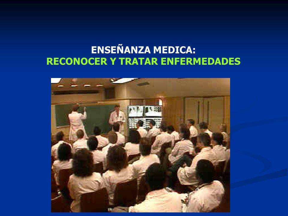 ENSEÑANZA MEDICA: RECONOCER Y TRATAR ENFERMEDADES