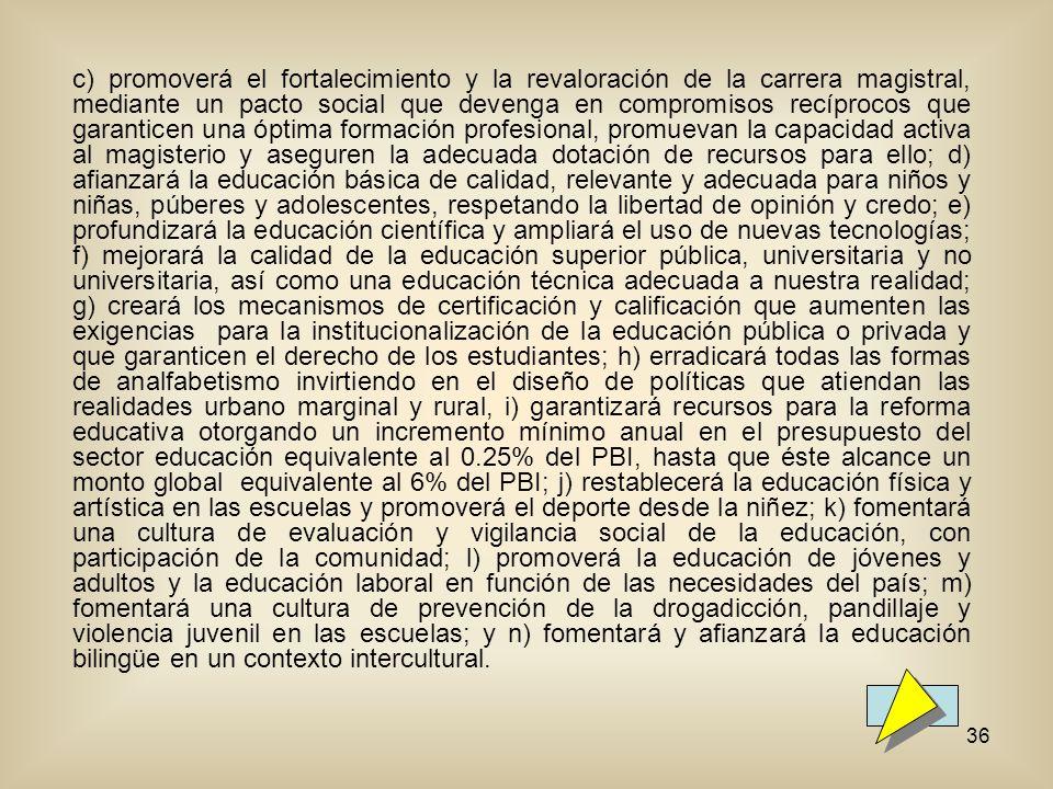 36 c) promoverá el fortalecimiento y la revaloración de la carrera magistral, mediante un pacto social que devenga en compromisos recíprocos que garan