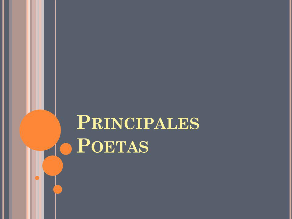 P RINCIPALES P OETAS