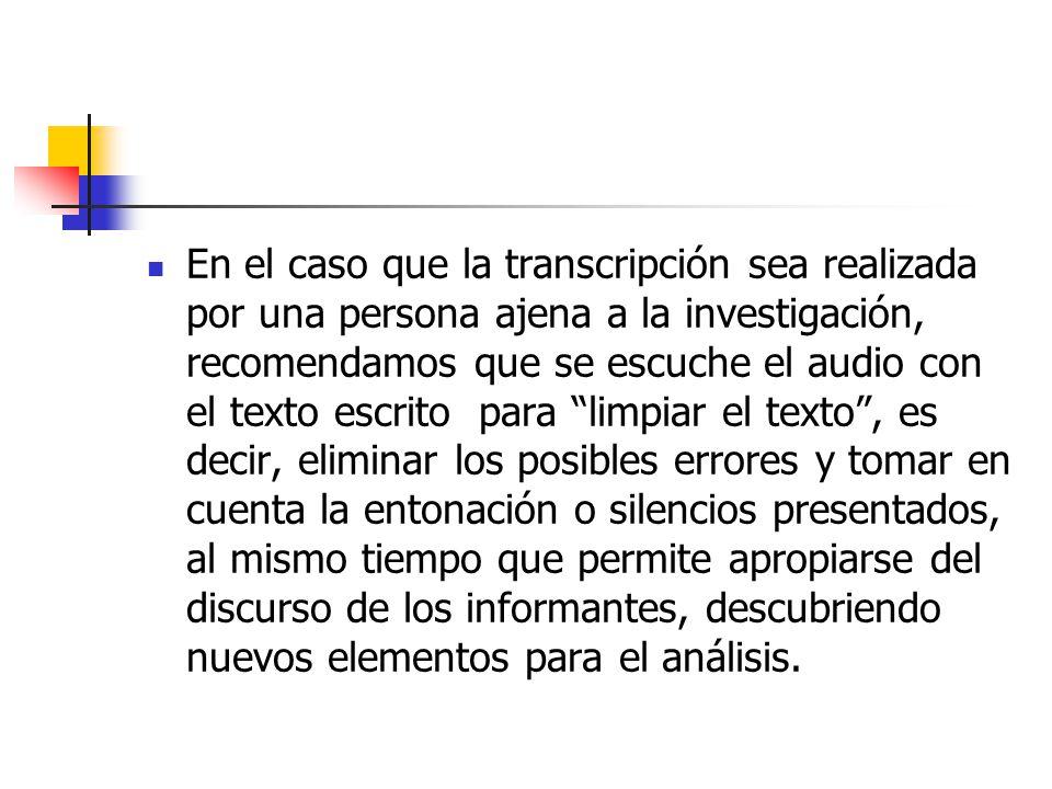 Sugerencias para la transcripción Diferenciar cuando habla el entrevistador (en mayúsculas) y cuando habla el entrevistado (en minúsculas).