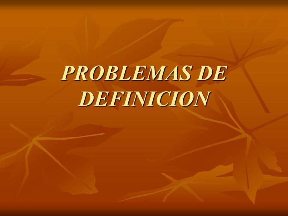 PROBLEMAS DE DEFINICION