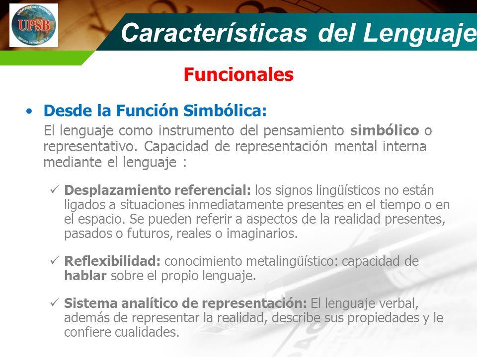 Funcionales Desde la Función Simbólica: El lenguaje como instrumento del pensamiento simbólico o representativo. Capacidad de representación mental in