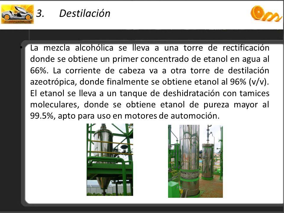 3.Destilación La mezcla alcohólica se lleva a una torre de rectificación donde se obtiene un primer concentrado de etanol en agua al 66%. La corriente