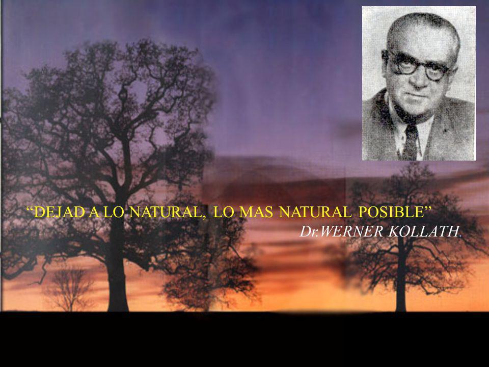 DEJAD A LO NATURAL, LO MAS NATURAL POSIBLE Dr.WERNER KOLLATH.