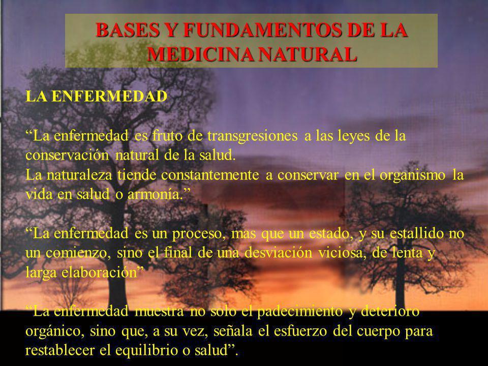 LA ENFERMEDAD La enfermedad es fruto de transgresiones a las leyes de la conservación natural de la salud. La naturaleza tiende constantemente a conse