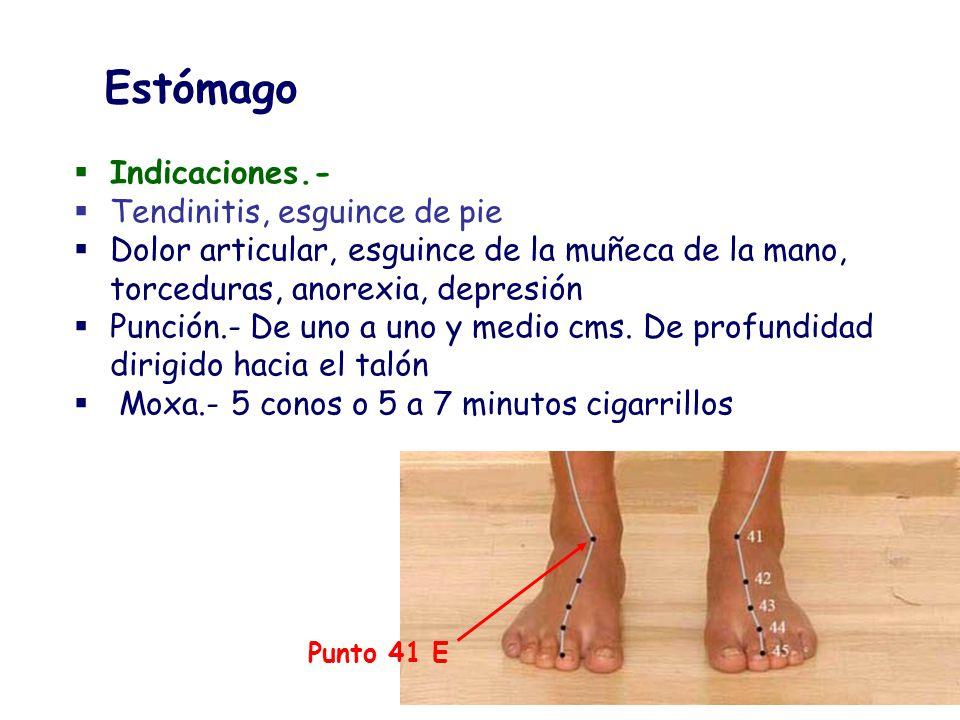 Indicaciones.- Tendinitis, esguince de pie Dolor articular, esguince de la muñeca de la mano, torceduras, anorexia, depresión Punción.- De uno a uno y
