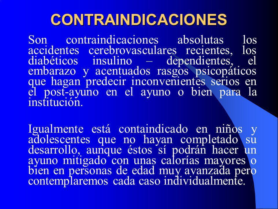 CONTRAINDICACIONES Son contraindicaciones absolutas los accidentes cerebrovasculares recientes, los diabéticos insulino – dependientes, el embarazo y