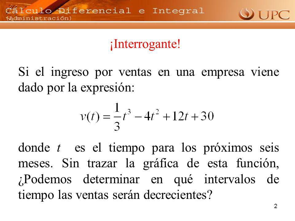3 Observe el comportamiento de las siguientes curvas: Una función f es creciente en un intervalo I, si para todo x 1 < x 2 en el intervalo I, entonces f (x 1 ) < f (x 2 ) Una función g es decreciente en un intervalo I, si para todo x 1 g (x 2 ) x y=f (x) x y=g (x)y y y
