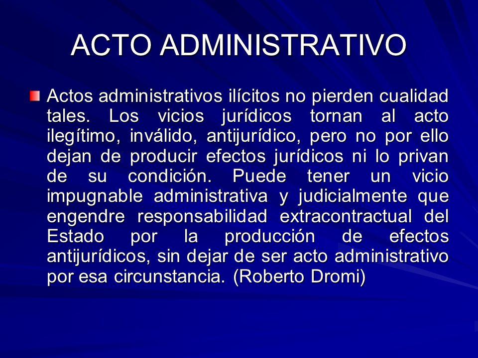 ACTO ADMINISTRATIVO Actos administrativos ilícitos no pierden cualidad tales.