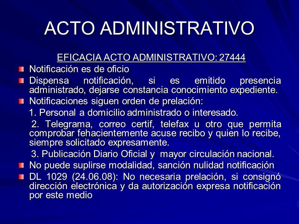 ACTO ADMINISTRATIVO EFICACIA ACTO ADMINISTRATIVO: 27444 EFICACIA ACTO ADMINISTRATIVO: 27444 Notificación es de oficio Dispensa notificación, si es emitido presencia administrado, dejarse constancia conocimiento expediente.