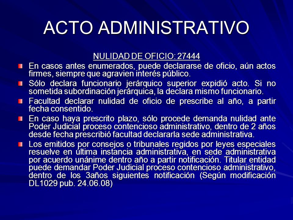 ACTO ADMINISTRATIVO NULIDAD DE OFICIO: 27444 En casos antes enumerados, puede declararse de oficio, aún actos firmes, siempre que agravien interés público.