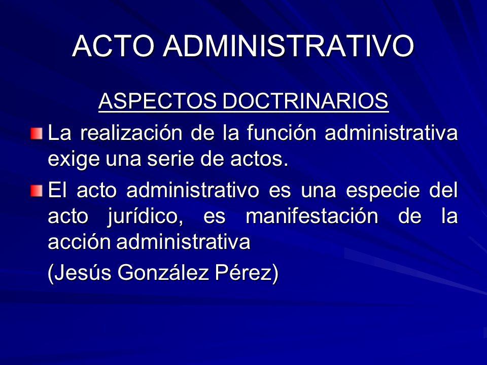 ACTO ADMINISTRATIVO CARACTERISTICAS CARACTERISTICAS Presunción de validez o legalidad Ejecutividad y ejecutoriedad, por potestad de autotutela de la Administración Pública Impugnabilidad, que permite revisión, en la misma sede administrativa, de los actos administrativos