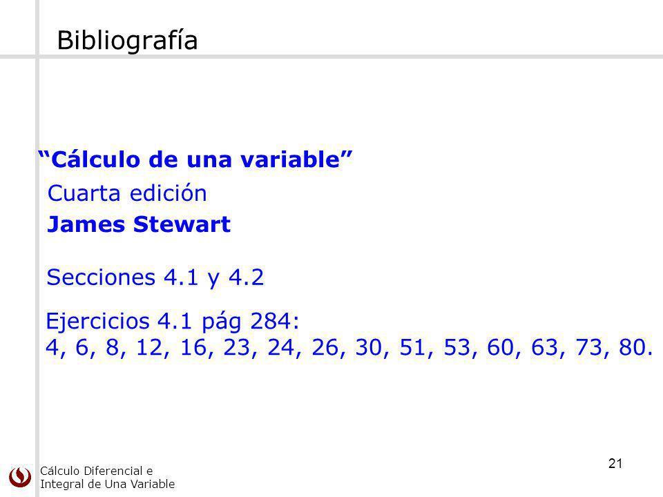 Cálculo Diferencial e Integral de Una Variable Bibliografía Cálculo de una variable Cuarta edición James Stewart Secciones 4.1 y 4.2 Ejercicios 4.1 pá