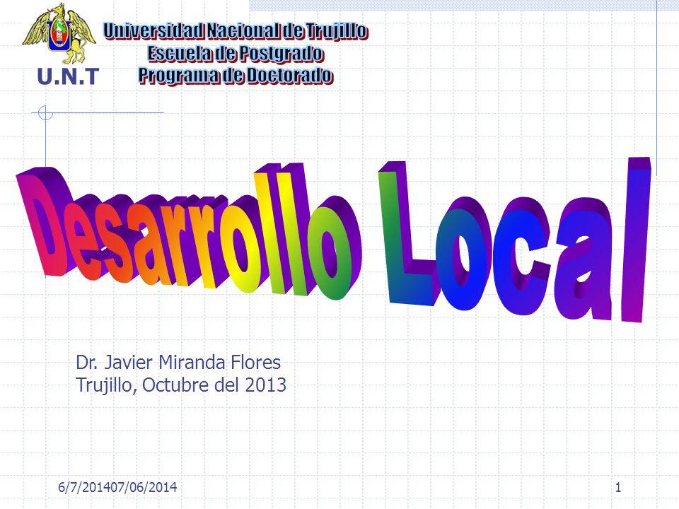6/7/201407/06/20141 Dr. Javier Miranda Flores Trujillo, Octubre del 2013 U.N.T