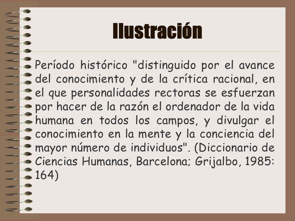 Ilustración En otras palabras, el párrafo anterior nos dice que la ilustración, fue un movimiento basado en la razón, con el fin de promover la cultura a todos los ámbitos posibles.