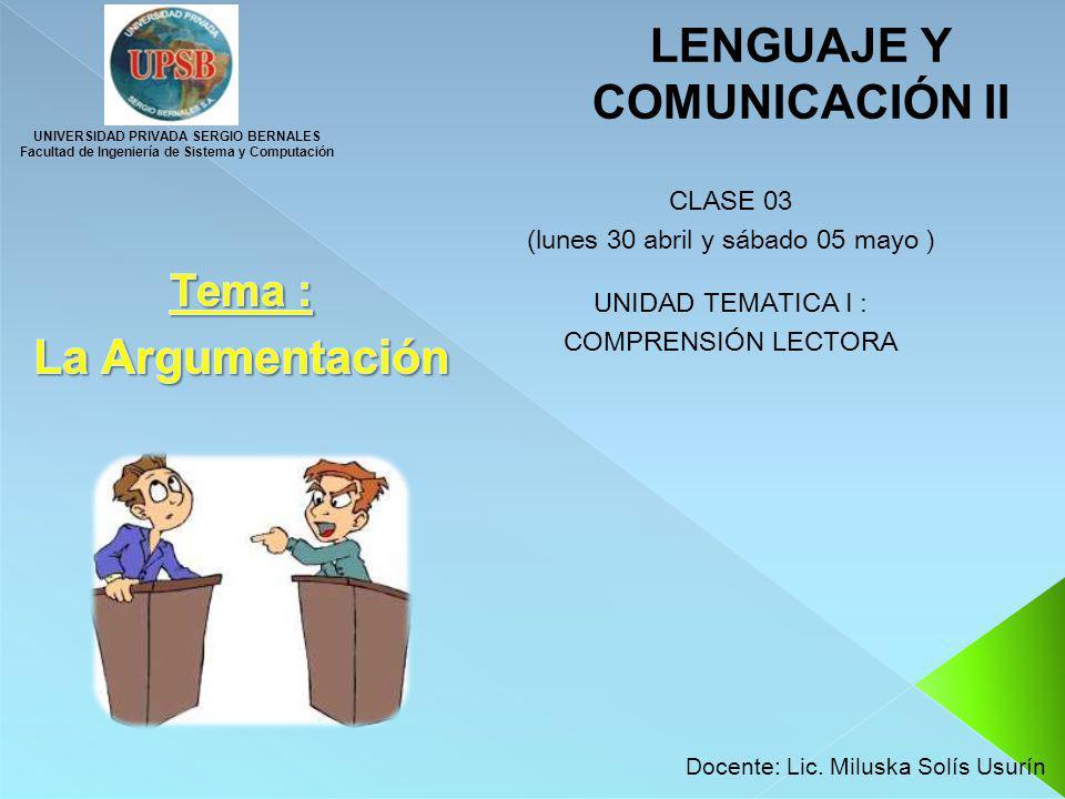 LENGUAJE Y COMUNICACIÓN II CLASE 03 (lunes 30 abril y sábado 05 mayo ) UNIDAD TEMATICA I : COMPRENSIÓN LECTORA UNIVERSIDAD PRIVADA SERGIO BERNALES Fac