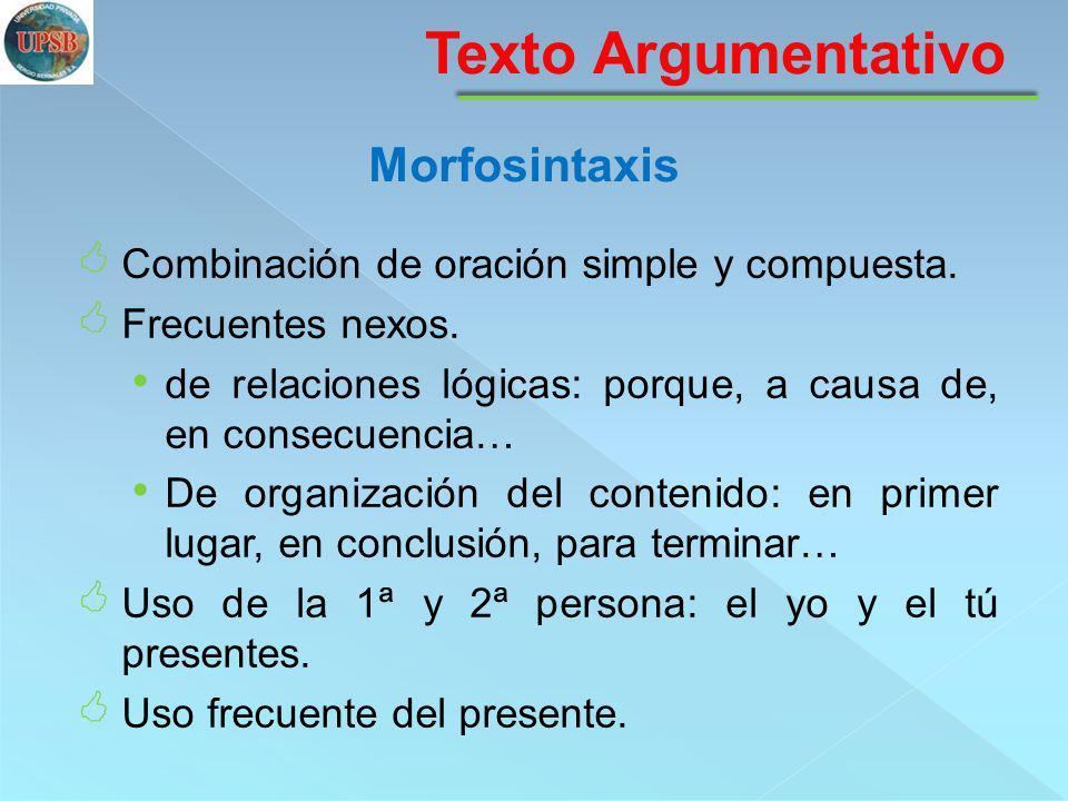 Combinación de oración simple y compuesta. Frecuentes nexos. de relaciones lógicas: porque, a causa de, en consecuencia… De organización del contenido