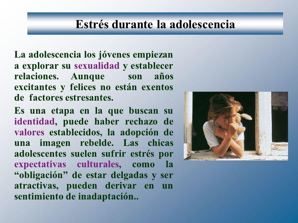 Estrés durante la adolescencia La adolescencia los jóvenes empiezan a explorar su sexualidad y establecer relaciones.