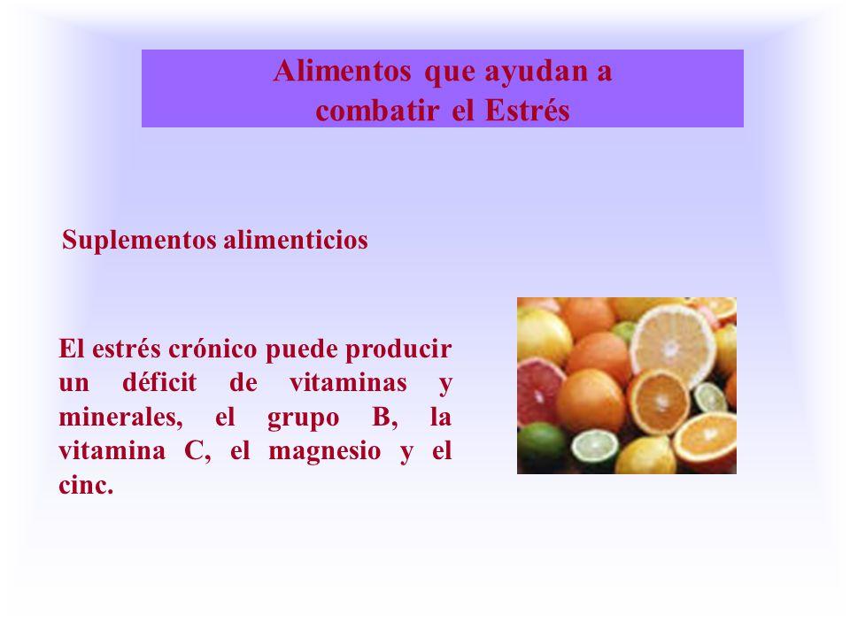 Alimentos que ayudan a combatir el Estrés Suplementos alimenticios El estrés crónico puede producir un déficit de vitaminas y minerales, el grupo B, la vitamina C, el magnesio y el cinc.