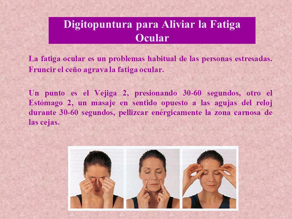 Digitopuntura para Aliviar la Fatiga Ocular La fatiga ocular es un problemas habitual de las personas estresadas.