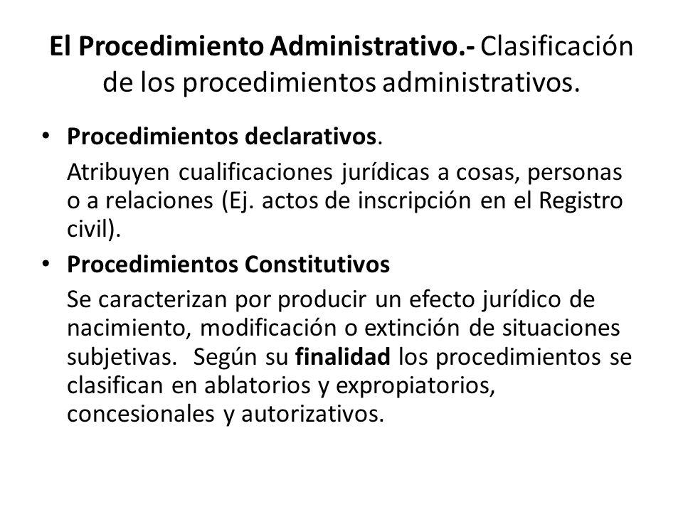 El Procedimiento Administrativo.- Clasificación de los procedimientos administrativos. Procedimientos declarativos. Atribuyen cualificaciones jurídica