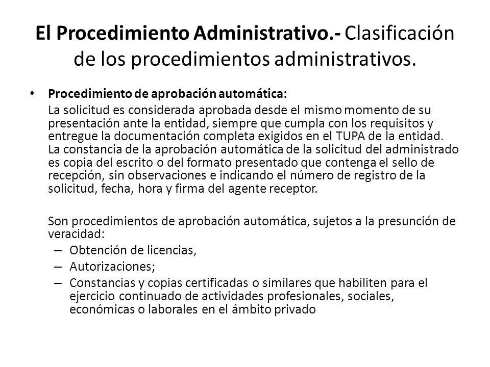 El Procedimiento Administrativo.- Clasificación de los procedimientos administrativos. Procedimiento de aprobación automática: La solicitud es conside