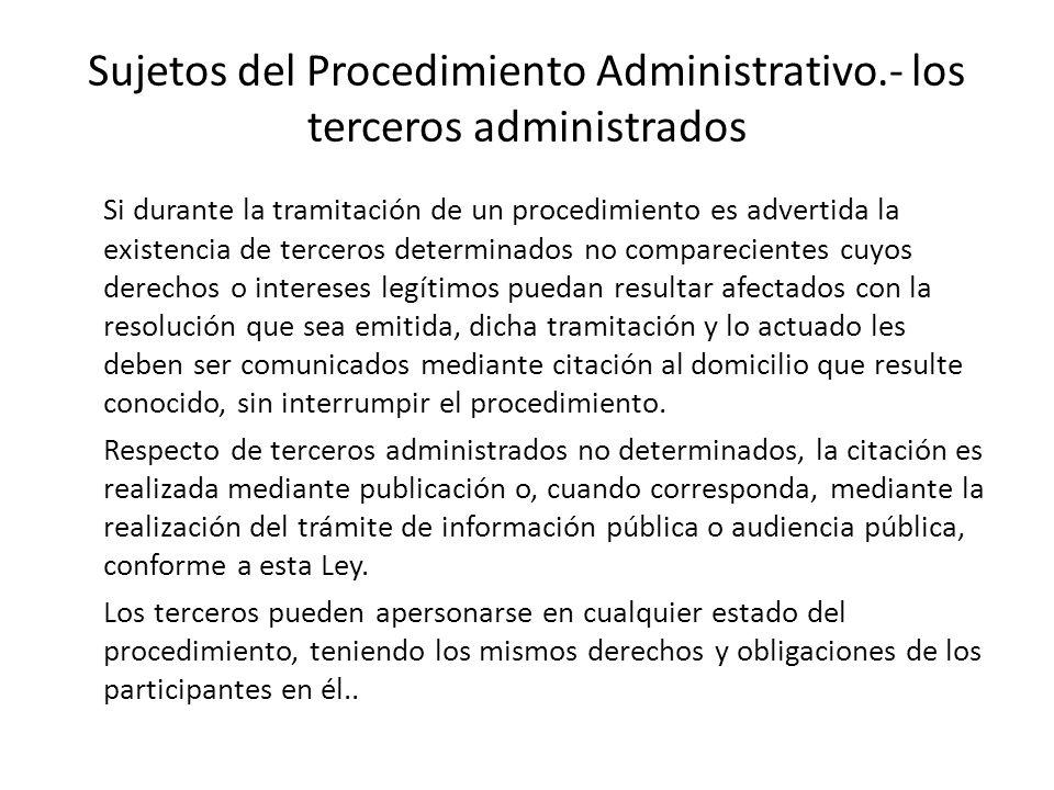 Sujetos del Procedimiento Administrativo.- los terceros administrados Si durante la tramitación de un procedimiento es advertida la existencia de terc
