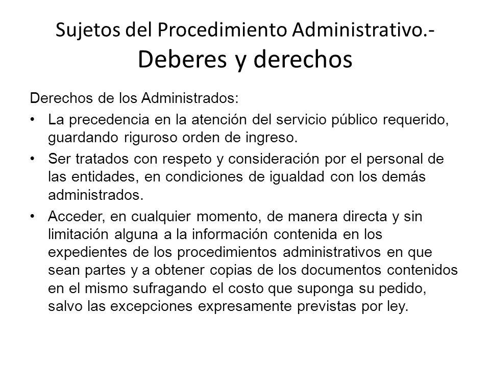 Sujetos del Procedimiento Administrativo.- Deberes y derechos Derechos de los Administrados: La precedencia en la atención del servicio público requer