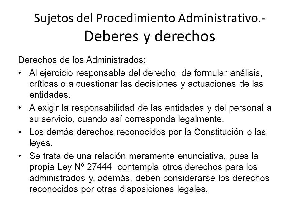 Sujetos del Procedimiento Administrativo.- Deberes y derechos Derechos de los Administrados: Al ejercicio responsable del derecho de formular análisis