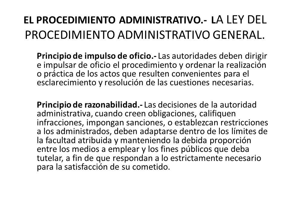 EL PROCEDIMIENTO ADMINISTRATIVO.- L A LEY DEL PROCEDIMIENTO ADMINISTRATIVO GENERAL.
