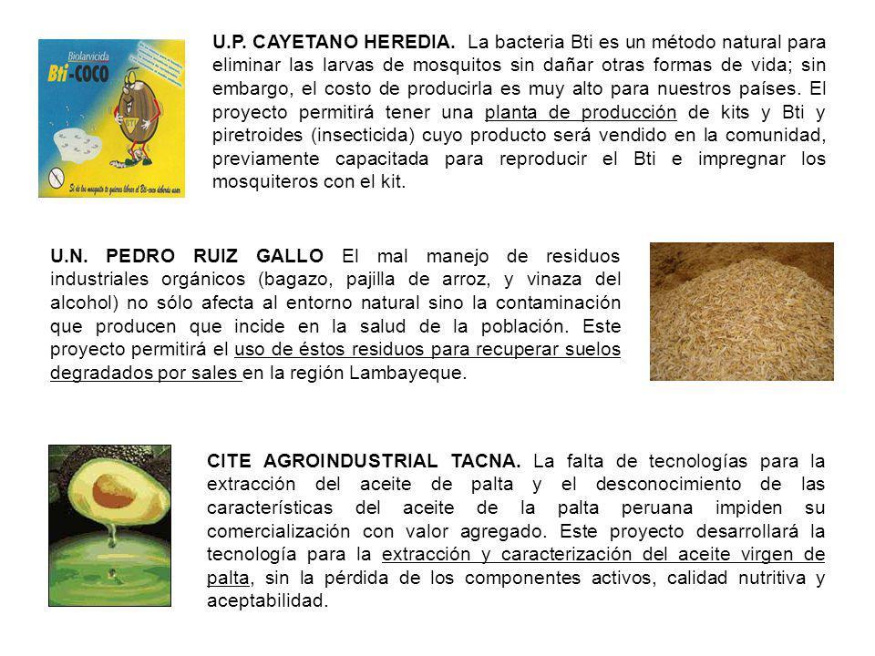 U.P. CAYETANO HEREDIA. La bacteria Bti es un método natural para eliminar las larvas de mosquitos sin dañar otras formas de vida; sin embargo, el cost