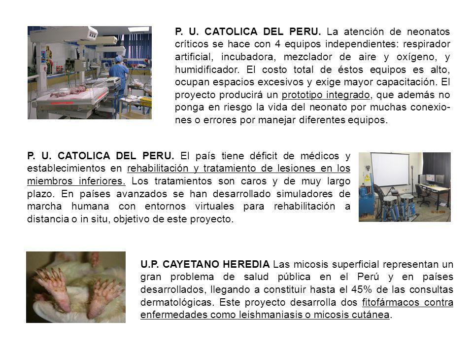 P. U. CATOLICA DEL PERU. La atención de neonatos críticos se hace con 4 equipos independientes: respirador artificial, incubadora, mezclador de aire y