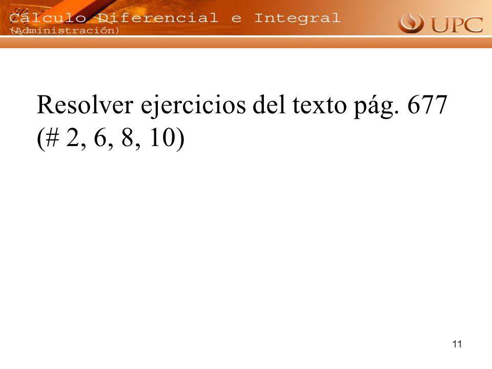 11 Resolver ejercicios del texto pág. 677 (# 2, 6, 8, 10)