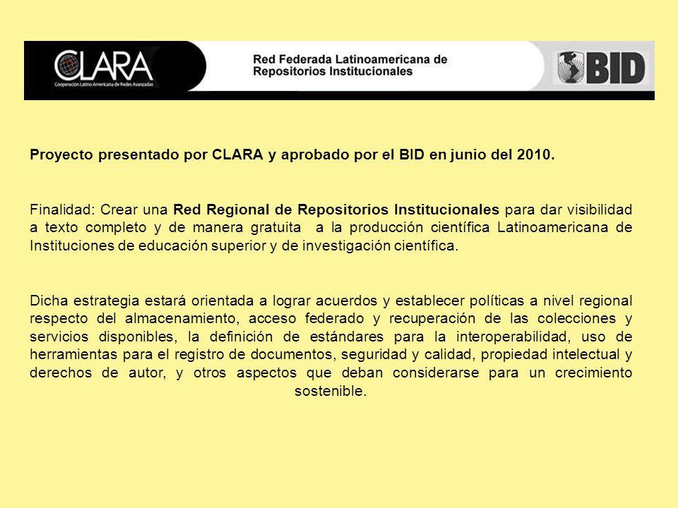 Proyecto presentado por CLARA y aprobado por el BID en junio del 2010.