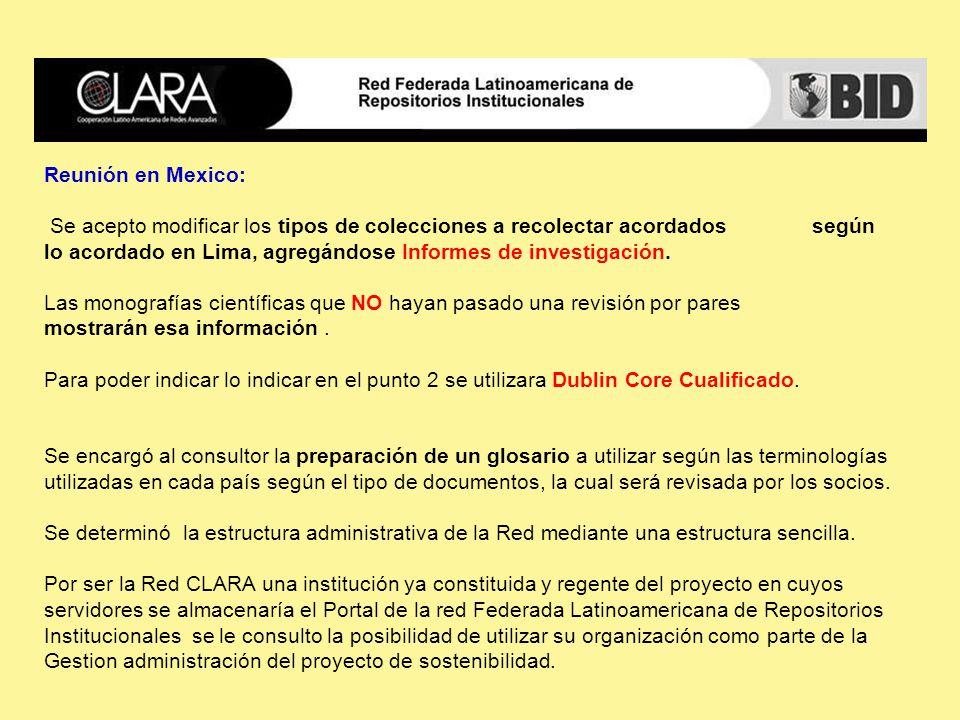 Reunión en Mexico: Se acepto modificar los tipos de colecciones a recolectar acordados según lo acordado en Lima, agregándose Informes de investigación.