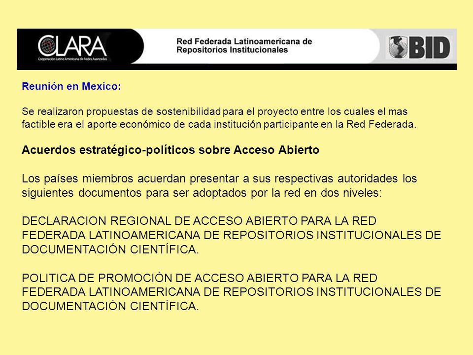 Reunión en Mexico: Se realizaron propuestas de sostenibilidad para el proyecto entre los cuales el mas factible era el aporte económico de cada institución participante en la Red Federada.