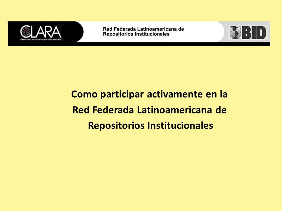Como participar activamente en la Red Federada Latinoamericana de Repositorios Institucionales