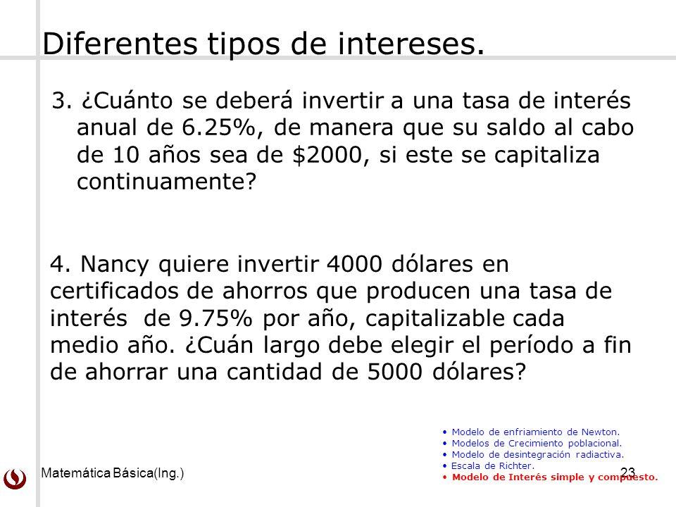 Matemática Básica(Ing.)23 Diferentes tipos de intereses.