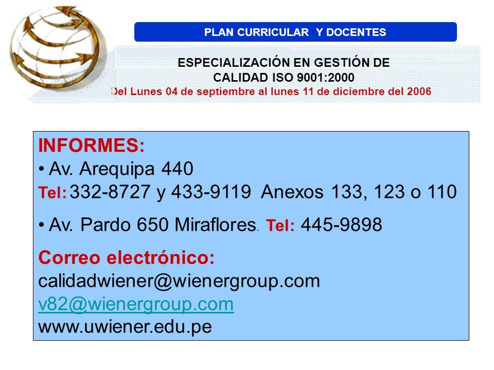 INFORMES: Av. Arequipa 440 Tel: 332-8727 y 433-9119 Anexos 133, 123 o 110 Av. Pardo 650 Miraflores. Tel: 445-9898 Correo electrónico: calidadwiener@wi