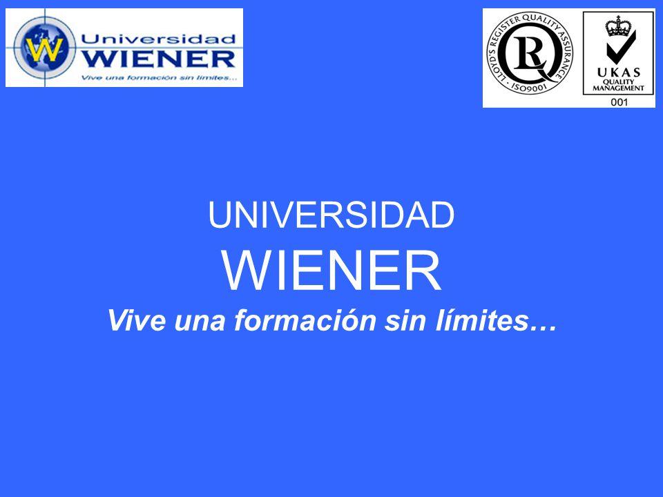 UNIVERSIDAD WIENER Vive una formación sin límites…