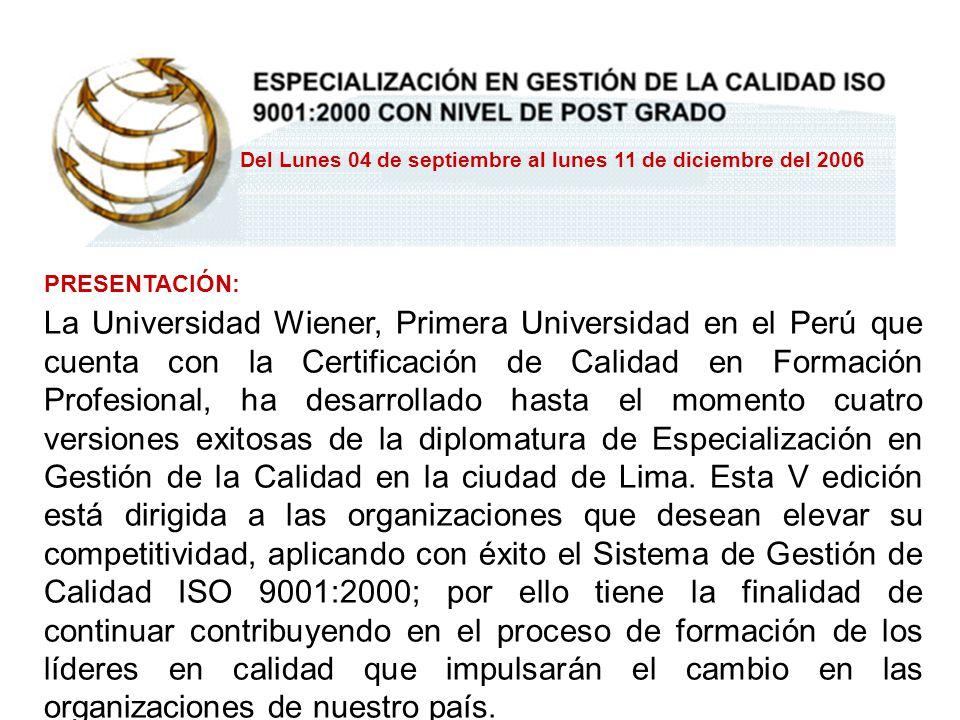 PRESENTACIÓN: La Universidad Wiener, Primera Universidad en el Perú que cuenta con la Certificación de Calidad en Formación Profesional, ha desarrolla