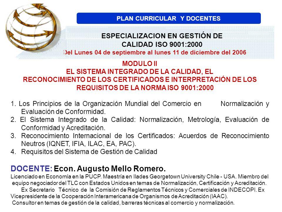 MODULO II EL SISTEMA INTEGRADO DE LA CALIDAD, EL RECONOCIMIENTO DE LOS CERTIFICADOS E INTERPRETACIÓN DE LOS REQUISITOS DE LA NORMA ISO 9001:2000 1. Lo