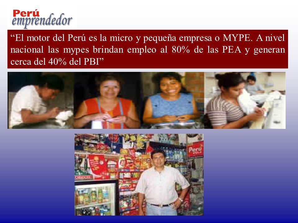 El motor del Perú es la micro y pequeña empresa o MYPE. A nivel nacional las mypes brindan empleo al 80% de las PEA y generan cerca del 40% del PBI