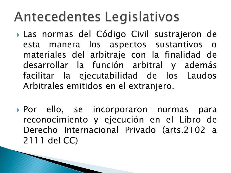 Las normas del Código Civil sustrajeron de esta manera los aspectos sustantivos o materiales del arbitraje con la finalidad de desarrollar la función