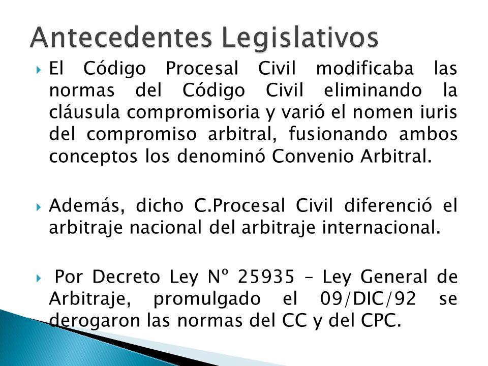 El Código Procesal Civil modificaba las normas del Código Civil eliminando la cláusula compromisoria y varió el nomen iuris del compromiso arbitral, f