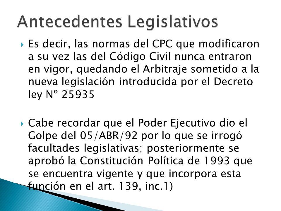 Es decir, las normas del CPC que modificaron a su vez las del Código Civil nunca entraron en vigor, quedando el Arbitraje sometido a la nueva legislac