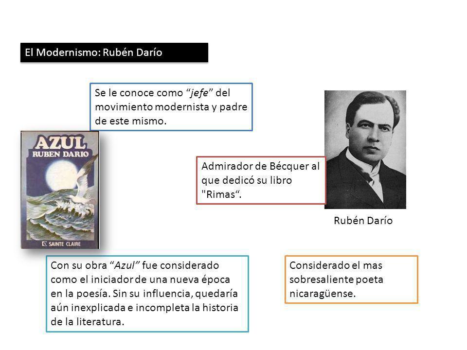 El Modernismo: Rubén Darío Rubén Darío Considerado el mas sobresaliente poeta nicaragüense. Se le conoce como jefe del movimiento modernista y padre d