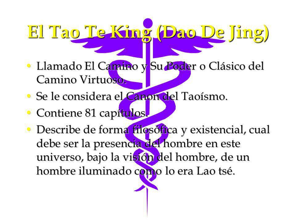 El Tao Te King (Dao De Jing) Llamado El Camino y Su Poder o Clásico del Camino Virtuoso.Llamado El Camino y Su Poder o Clásico del Camino Virtuoso. Se