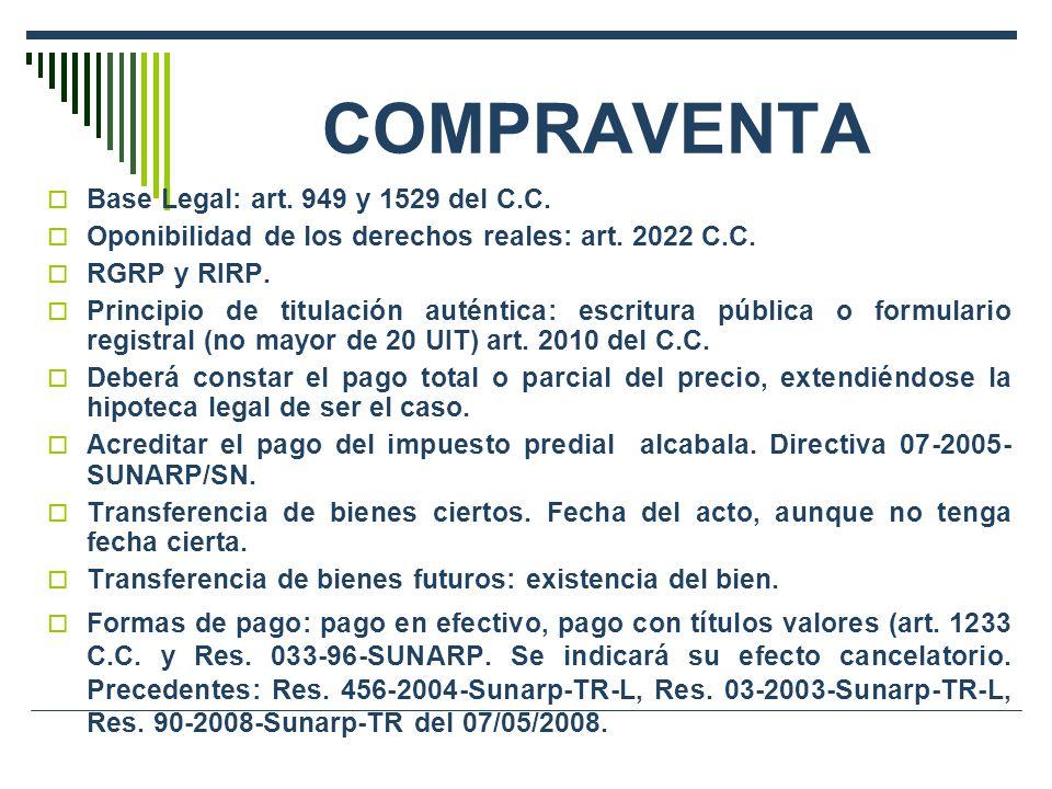 COMPRAVENTA Base Legal: art. 949 y 1529 del C.C. Oponibilidad de los derechos reales: art. 2022 C.C. RGRP y RIRP. Principio de titulación auténtica: e